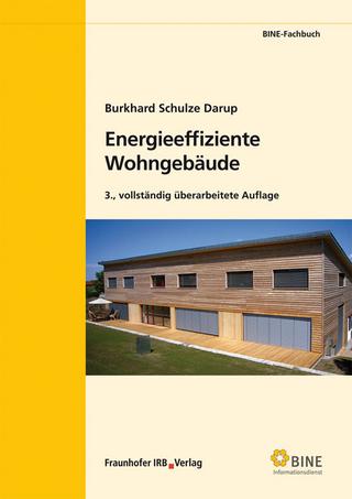 Energieeffiziente Wohngebäude. - Burkhard Schulze Darup