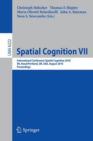 Spatial Cognition VII - Christoph Hölscher; Thomas F. Shipley; Marta Olivetti Belardinelli; John A Bateman; Nora S Newcombe