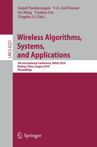 Wireless Algorithms, Systems, and Applications - Gopal Pandurangan; V. S. Anil Kumar; Gu Ming; Yunhao Liu; Yingshu Li