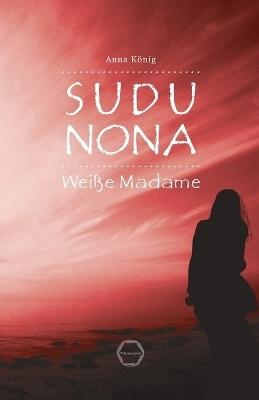 SUDU NONA - Anna König