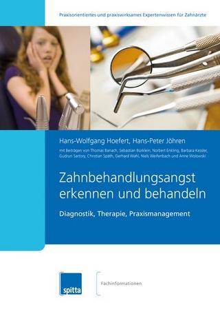 Zahnbehandlungsangst erkennen und behandeln - Hans W Hoefert; Hans P Jöhren