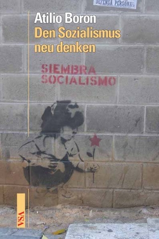 Den Sozialismus neu denken - Atilio A Boron