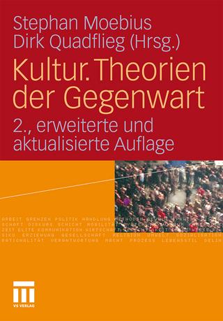 Kultur. Theorien der Gegenwart - Stephan Moebius; Dirk Quadflieg
