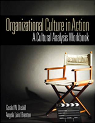 Organizational Culture in Action - Gerald W. Driskill; Angela Laird Brenton