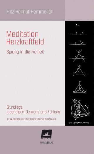 Meditation Herzkraftfeld - Fritz Helmut Hemmerich