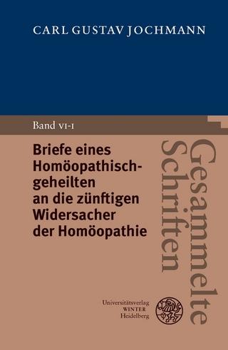 Gesammelte Schriften / Briefe eines Homöopathischgeheilten an die zünftigen Widersacher der Homöopathie - Hans-Peter Schütt; Peter König