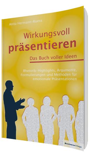 Wirkungsvoll präsentieren ? Das Buch voller Ideen - Anita Hermann-Ruess