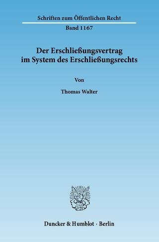 Der Erschließungsvertrag im System des Erschließungsrechts. - Thomas Walter