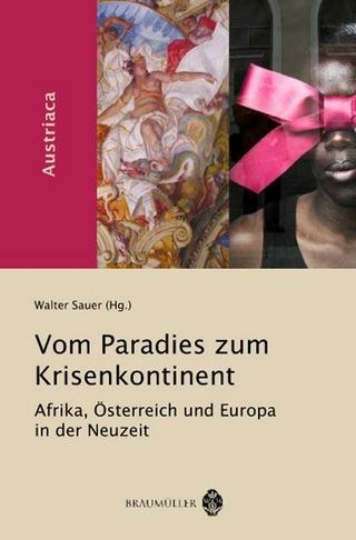 Vom Paradies zum Krisenkontinent - Walter Sauer