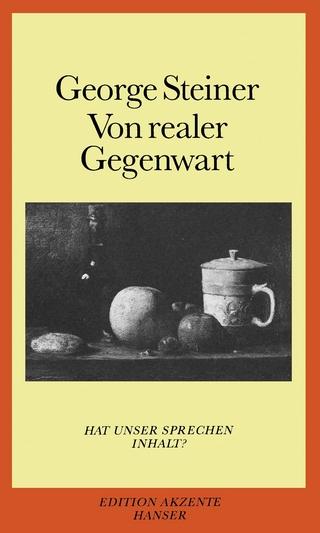 Von realer Gegenwart - George Steiner