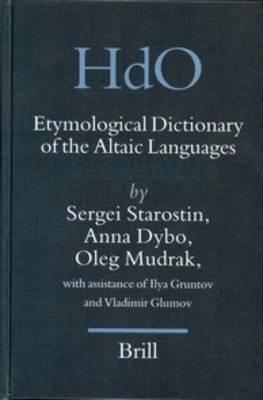 Etymological Dictionary of the Altaic Languages (3 vols) - Sergei Starostin; Anna Dybo; Oleg Mudrak