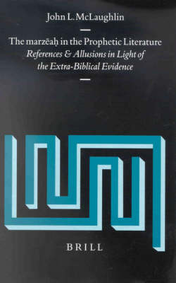 The marzeah  in the Prophetic Literature - John McLaughlin