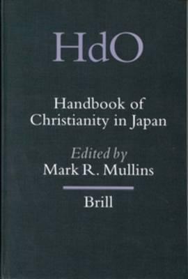 Handbook of Christianity in Japan - Mark Mullins
