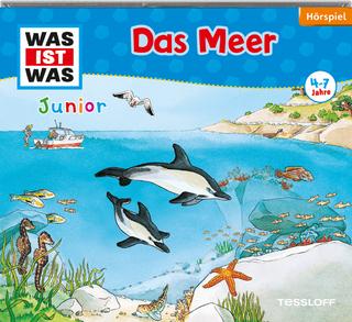 WAS IST WAS Junior Hörspiel: Das Meer - Charlotte Habersack; Luis-Max Anders; Frank Casaretto; Luis-Max Anders