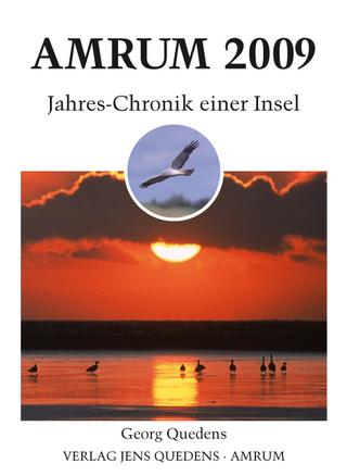 Amrum. Jahreschronik einer Insel / Amrum 2009 - Georg Quedens; Öömrang Ferian