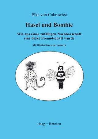 Hasel und Bombie - Elke von Cukrowicz