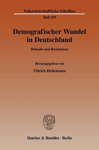 Demografischer Wandel in Deutschland. - Ullrich Heilemann