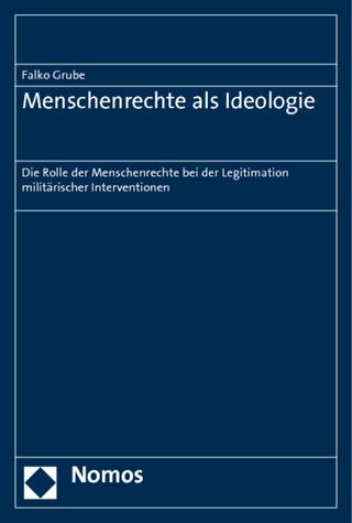 Menschenrechte als Ideologie - Falko Grube