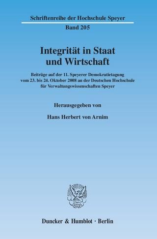Integrität in Staat und Wirtschaft. - Hans Herbert von Arnim