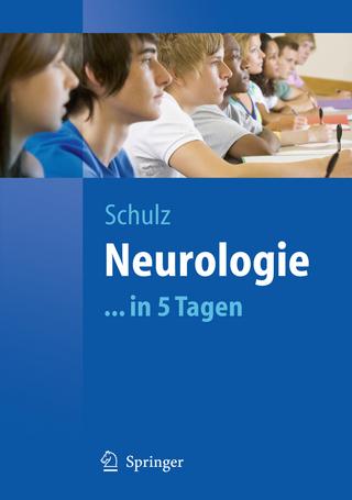 Neurologie...in 5 Tagen - Jörg B. Schulz