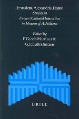 Jerusalem, Alexandria, Rome - Florentino Garcia Martinez; Gerard P. Luttikhuizen