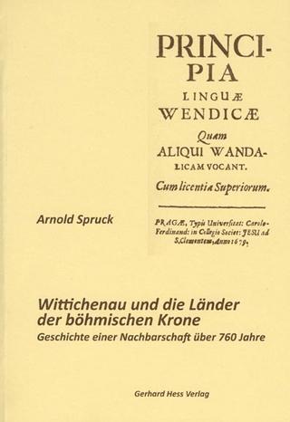 Wittichenau und die Länder der böhmischen Krone - Arnold Spruck