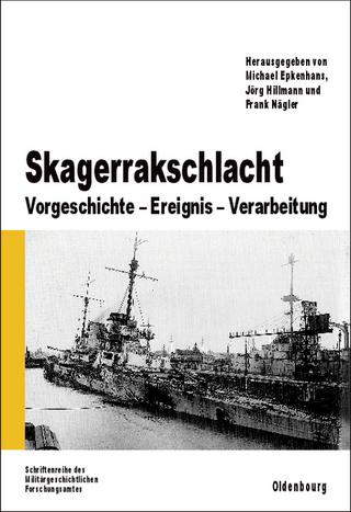 Skagerrakschlacht - Michael Epkenhans; Jörg Hillmann; Frank Nägler