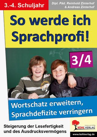 So werde ich Sprachprofi! / Klasse 3-4 - Reinhold Zinterhof; Andreas Zinterhof