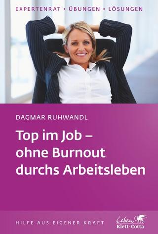 Top im Job - ohne Burnout durchs Arbeitsleben - Dagmar Ruhwandl