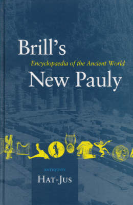 Brill's New Pauly, Antiquity, Volume 6 (Hat-Jus) - Helmuth Schneider; Hubert Cancik