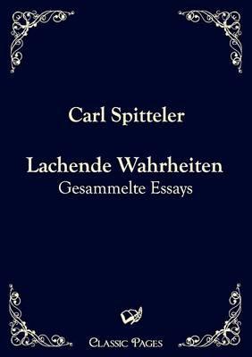 Lachende Wahrheiten - Carl Spitteler