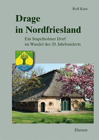Drage in Nordfriesland - Rolf Kuse
