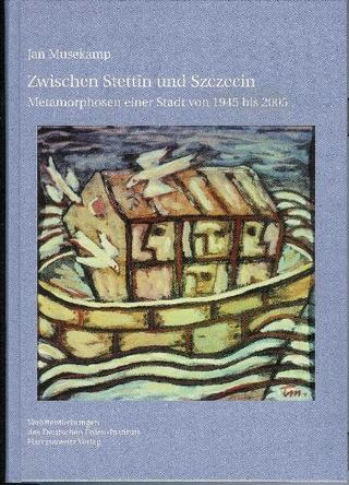 Zwischen Stettin und Szczecin - Jan Musekamp