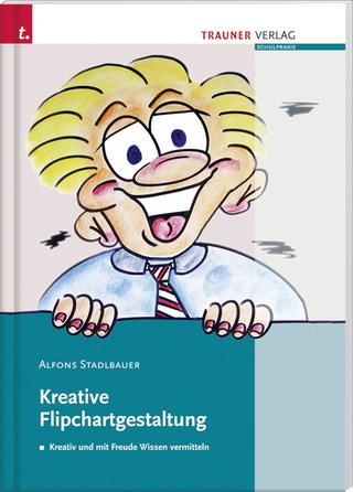 Kreative Flipchartgestaltung - Alfons Stadlbauer