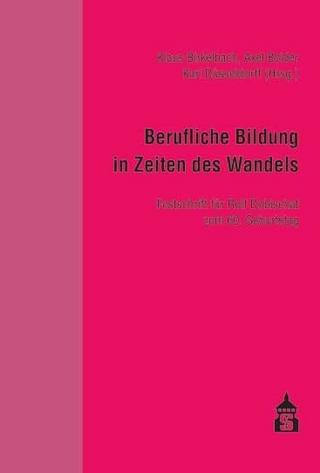 Berufliche Bildung in Zeiten des Wandels - Klaus Birkelbach; Axel Bolder; Karl Düsseldorff