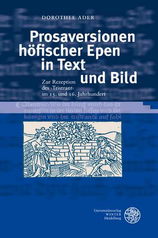 Prosaversionen höfischer Epen in Text und Bild - Dorothee Ader