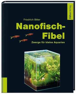 Nanofisch-Fibel - Friedrich Bitter