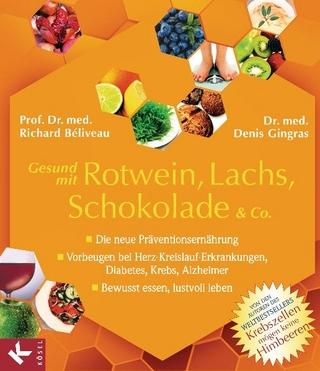 Gesund mit Rotwein, Lachs, Schokolade & Co. - Richard Béliveau; Denis Gingras