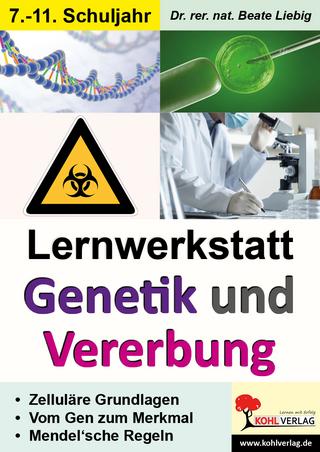 Lernwerkstatt Genetik und Vererbung - Beate Liebig