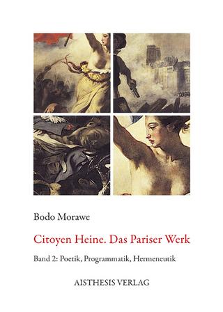 Citoyen Heine. Das Pariser Werk - Bodo Morawe