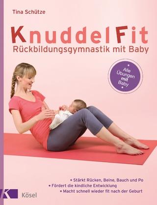KnuddelFit - Rückbildungsgymnastik mit Baby - Tina Schütze