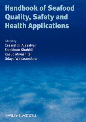 Handbook of Seafood Quality, Safety and Health Applications - Cesarettin Alasalvar; Kazuo Miyashita; Fereidoon Shahidi; Udaya Wanasundara