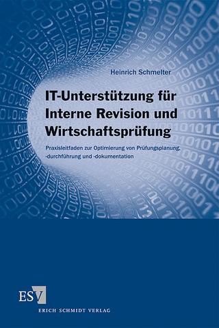 IT-Unterstützung für Interne Revision und Wirtschaftsprüfung - Heinrich Schmelter