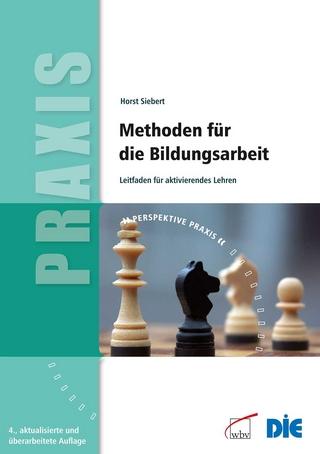Methoden für die Bildungsarbeit - Horst Siebert