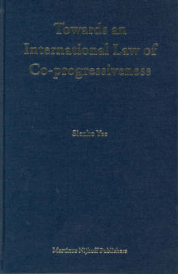 Towards an International Law of Co-progressiveness - Sienho Yee