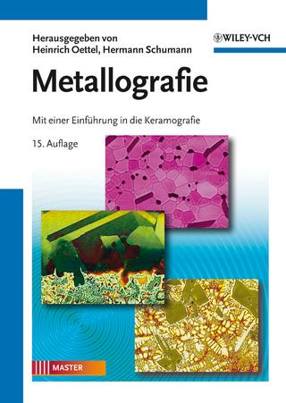 Metallografie - Heinrich Oettel; Hermann Schumann