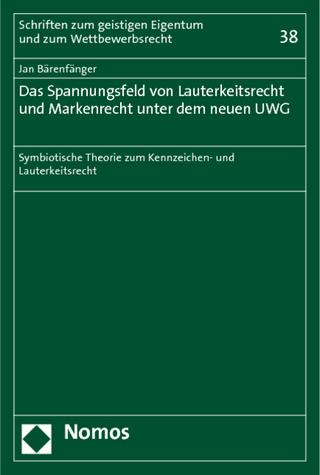 Das Spannungsfeld von Lauterkeitsrecht und Markenrecht unter dem neuen UWG - Jan Bärenfänger