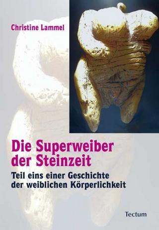 Die Superweiber der Steinzeit - Christine Lammel