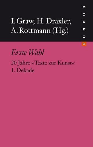 Erste Wahl - Isabelle Graw; Helmut Draxler; André Rottmann