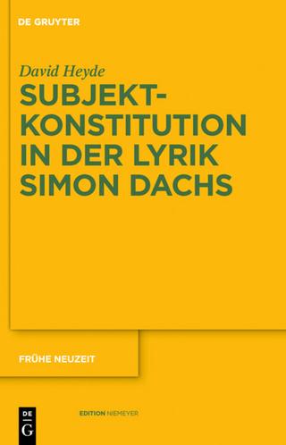 Subjektkonstitution in der Lyrik Simon Dachs - David Heyde